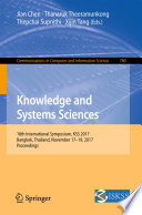 Knowledge and Systems Sciences  : 18th International Symposium, KSS 2017, Bangkok, Thailand, November 17–19, 2017, Proceedings