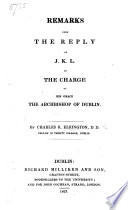 Remarks upon the reply of J.K.L. to the charge of ... the archbishop of Dublin