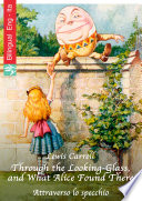 Through the Looking-Glass, and What Alice Found There (English Italian edition illustrated)