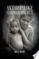 Anthropology and the Human Subject Book PDF