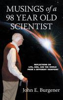 Musings of a 98 year old Scientist