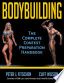 """Bodybuilding: The Complete Contest Preparation Handbook"" by Peter J. Fitschen, Cliff Wilson"