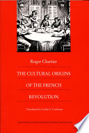 The Cultural Origins Of The French Revolution