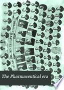 The Pharmaceutical Era