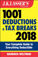 J.K. Lasser's 1001 Deductions and Tax Breaks 2018