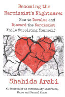 Becoming the Narcissist's Nightmare: How to Devalue and Discard the