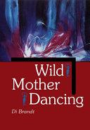 Wild Mother Dancing