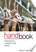 """The Hand Book: Surviving in a Germ-Filled World"" by Miryam Z. Wahrman"
