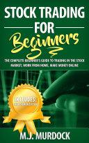 Stock Trading For Beginners  The Complete Beginner s Guide