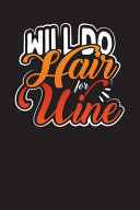 Will Do Hair For Wine