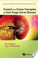 Present and Future Therapies for End-stage Renal Disease