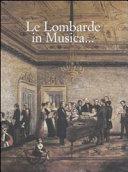 Le Lombarde in musica--.