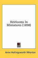 Heirlooms in Miniatures