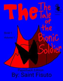 The Tale of The Bionic Soldier