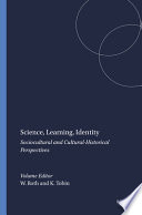 Science, learning, identity  : sociocultural and cultural-historical perspectives