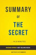 The Secret: by Rhonda Byrne   Summary & Analysis