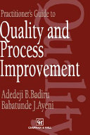 Practitioner s Guide to Quality and Process Improvement