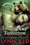 Hare Today Bear Tomorrow: Alpha Werebear Shifter Paranormal Romance
