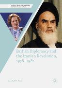 British Diplomacy and the Iranian Revolution, 1978-1981 Pdf/ePub eBook
