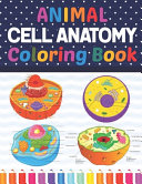 Animal Cell Anatomy Coloring Book
