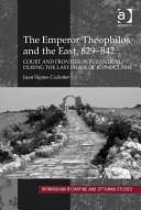The Emperor Theophilos and the East  829   842