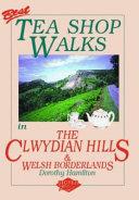 Best Tea Shop Walks in the Clwydian Hills and Welsh Borderlands