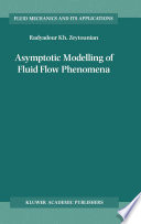 Asymptotic Modelling of Fluid Flow Phenomena Book