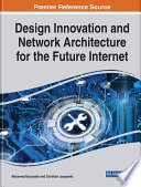 Design Innovation and Network Architecture for the Future Internet