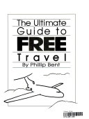 The Ultimate Guide to Free Travel