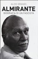Almirante. Biografia di un fascista