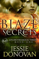Pdf Blaze of Secrets (Asylums for Magical Threats, #1)