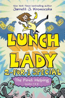 The First Helping  Lunch Lady Books 1 And 2