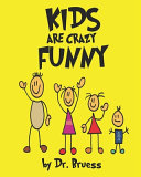 Kids are Crazy Funny