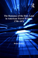 The Romance of the Holy Land in American Travel Writing, 1790–1876 [Pdf/ePub] eBook