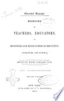 Memoirs Of Teachers Educators And Promoters And Benefactors Of Education Literature And Science