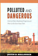 Polluted & Dangerous: America's Worst Abandoned Properties and what ...