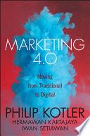 """""""Marketing 4.0: Moving from Traditional to Digital"""" by Philip Kotler, Hermawan Kartajaya, Iwan Setiawan"""