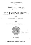 Biennial Report of the Board of Trustees of the State Psychopathic Hospital at the University of Michigan