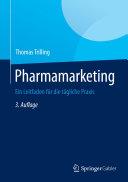 Pharmamarketing: Ein Leitfaden für die tägliche Praxis