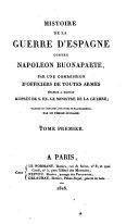 Histoire de la guerre d'Espagne contre Napoleon Buonaparte, par une commission d'officiers de toutes armes etablie a Madrid