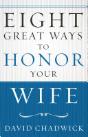 Eight Great WaysTM to Honor Your Wife