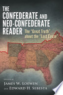 The Confederate and Neo Confederate Reader