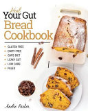 Heal Your Gut  Bread Cookbook Book