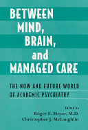 Between Mind  Brain  and Managed Care Book