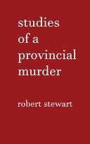 Studies of a Provincial Murder