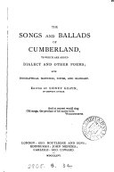 The songs and ballads of Cumberland, to which are added dialect and other poems, with notes, ed. by Sidney Gilpin ebook