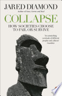 """""""Collapse: How Societies Choose to Fail or Survive"""" by Jared Diamond"""