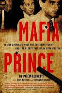 Mafia Prince  Inside America s Most Violent Crime Family