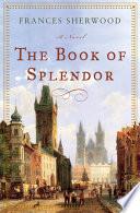 The Book of Splendor  A Novel