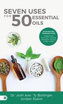 Seven Uses for 50 Essential Oils Pdf/ePub eBook